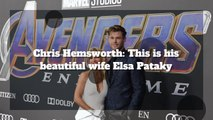 Chris Hemsworth: This Is His Gorgeous Wife Elsa
