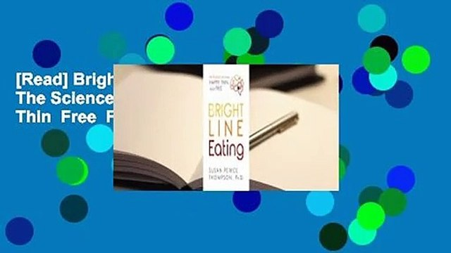 [Read] Bright Line Eating: The Science of Living Happy, Thin  Free  For Trial