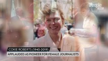 Cokie Roberts, Legendary Broadcast Journalist, Dies at 75 of Complications from Breast Cancer