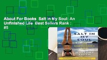 About For Books  Salt in My Soul: An Unfinished Life  Best Sellers Rank : #5