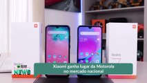 Xiaomi ganha lugar da Motorola no Mercado nacional