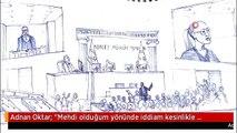 """Adnan Oktar: """"Mehdi olduğum yönünde iddiam kesinlikle olmamıştır"""""""