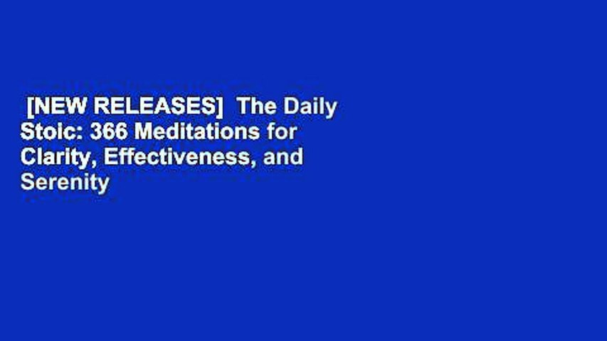 [NEW RELEASES]  The Daily Stoic: 366 Meditations for Clarity, Effectiveness, and Serenity