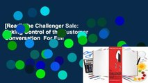 [Read] The Challenger Sale: Taking Control of the Customer Conversation  For Full
