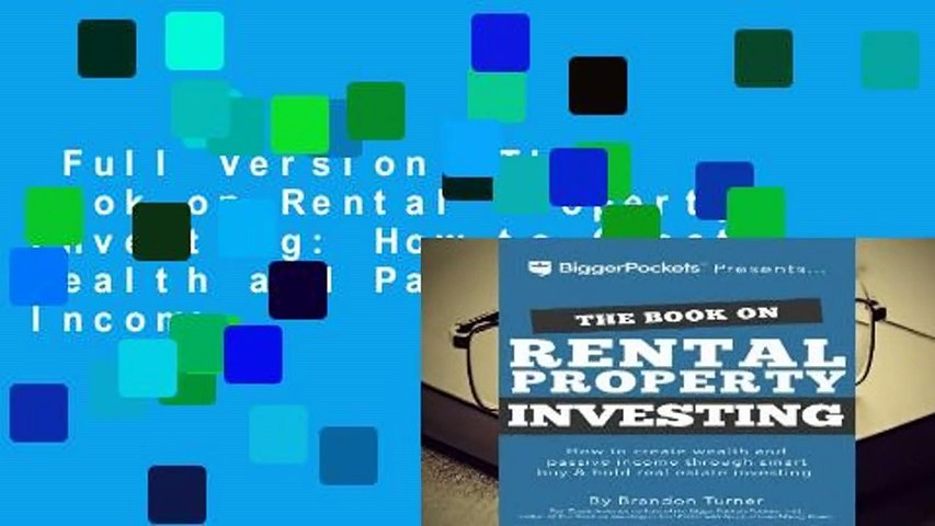 Full Version  The Book on Rental Property Investing: How to Create Wealth and Passive Income