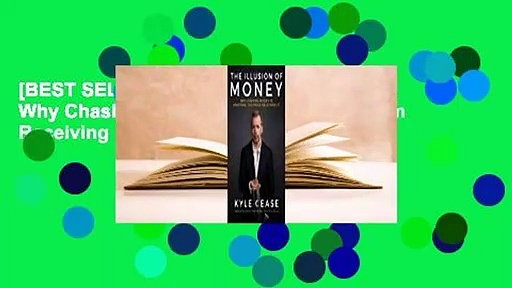 [BEST SELLING]  The Illusion of Money: Why Chasing Money Is Stopping You from Receiving It