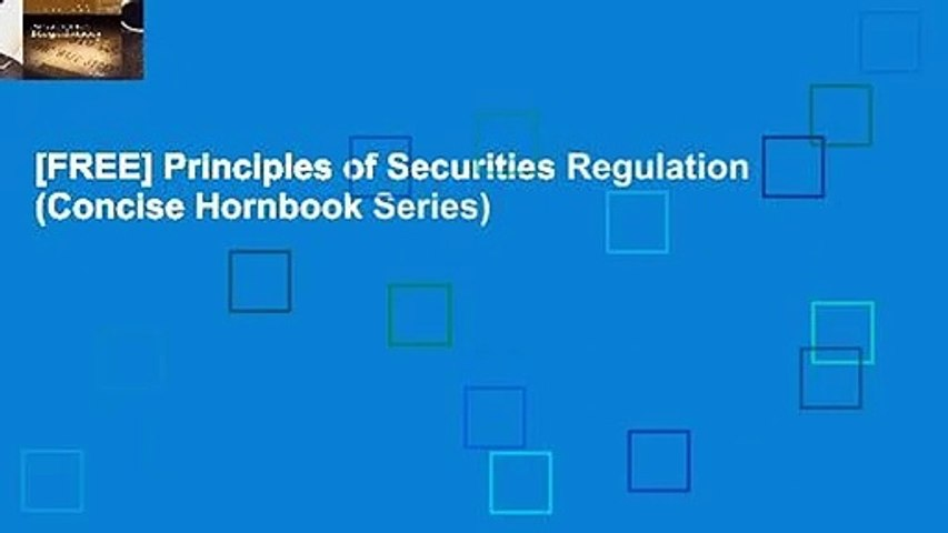 [FREE] Principles of Securities Regulation (Concise Hornbook Series)