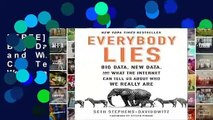 [FREE] Everybody Lies: Big Data, New Data, and What the Internet Can Tell Us about Who We Really