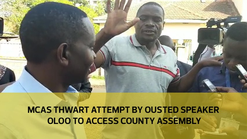 MCAs thwart attempt by ousted speaker Oloo to access county assembly