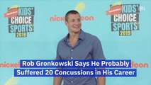 Rob Gronkowski Has Taken A Beating