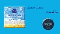 Sezen Aksu - Kavaklar (Metin Altıok Şiirlerinden Şarkılar)