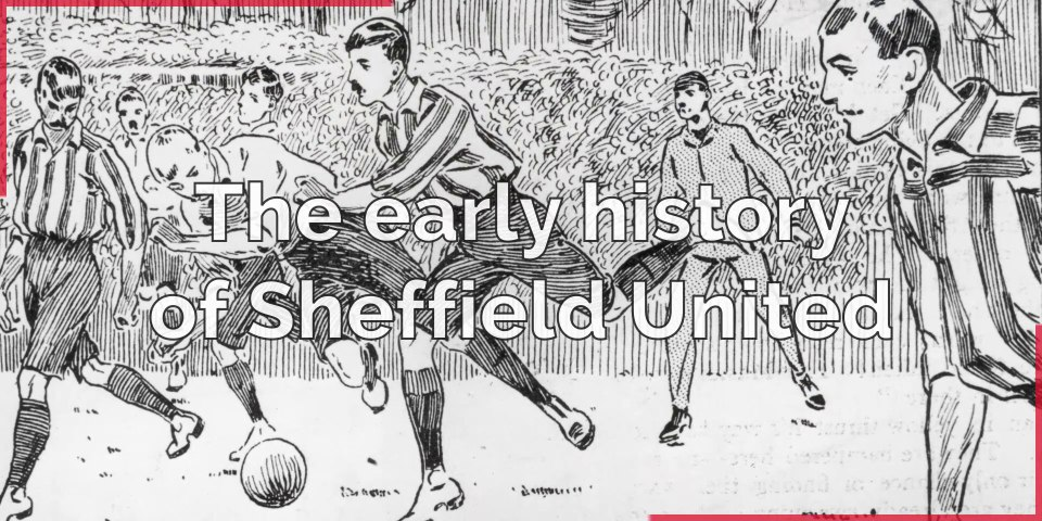 A early history of Sheffield United