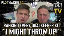 Fan TV | Ranking every Premier League goalkeeper kit