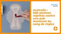Australie : 600 plaintes rejetées contre une pub montrant du sang de règles