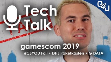 gamescom 2019, Fridays For Future, #CSYOU Fail, DHL Paketkasten, G DATA - QSO4YOU Tech Talk #16