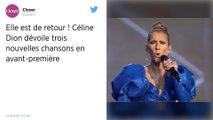 Elle est de retour ! Céline Dion dévoile trois nouvelles chansons en avant-première