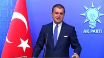"""AK Parti Sözcüsü Çelik: """"Suudi Arabistan'ın Aramco tesislerine karşı yapılan saldırı yeni bir krizi..."""