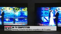 Samsung, LG launch into fierce competition in 8K TV market