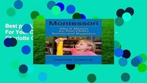 Best product  Montessori: Why It Matters For Your Child s Success And Happiness - Charlotte Cushman