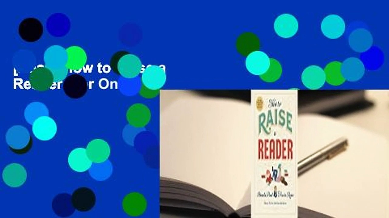 [Read] How to Raise a Reader  For Online
