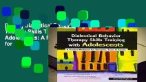 [FREE] Dialectical Behavior Therapy Skills Training with Adolescents: A Practical Workbook for
