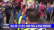 DILG: MC 121-2019, hindi para sa road widening
