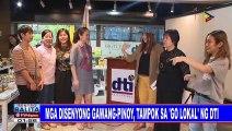 Mga disenyong Pinoy, tampok sa 'Go Lokal' ng DTI
