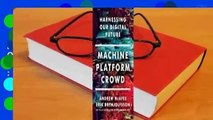 Full E-book  Machine, Platform, Crowd: Harnessing Our Digital Future  Best Sellers Rank : #2