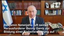 Netanjahu will jetzt eine Einheitsregierung