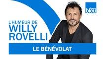 HUMOUR | Le bénévolat - L'humeur de Willy Rovelli