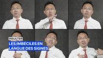 Insulter votre pire ennemi en langue des signes