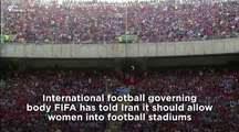 Watch: FIFA tells Iran women must be allowed into stadiums
