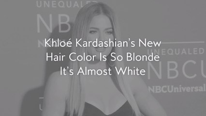 KhloéKardashian's New Hair Color Is So Blonde It's Almost White
