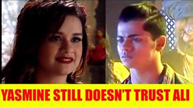 Aladdin - Naam Toh Suna Hoga: Yasmine still doesn't trust Ali