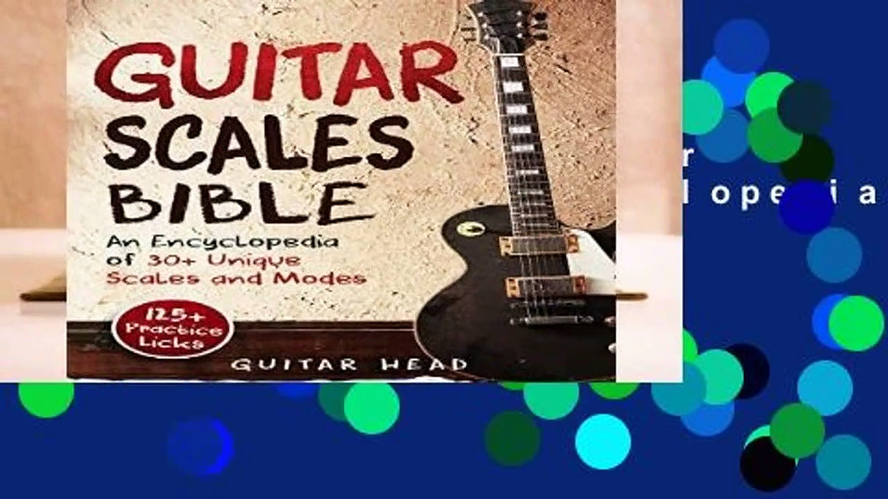 About For Books  Guitar Scales Bible: An Encyclopedia of 30+ Unique Scales and Modes: 125+