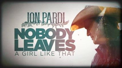 Jon Pardi - Nobody Leaves A Girl Like That