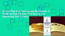 Online The Self Confidence Workbook: A Guide to Overcoming Self-Doubt and Improving Self-Esteem