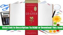 Full E-book The Go-Giver: A Little Story About a Powerful Business Idea  For Online