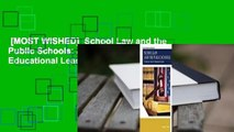 [MOST WISHED]  School Law and the Public Schools: A Practical Guide for Educational Leaders
