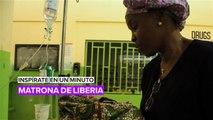 Inspírate en un minuto: La matrona de Liberia
