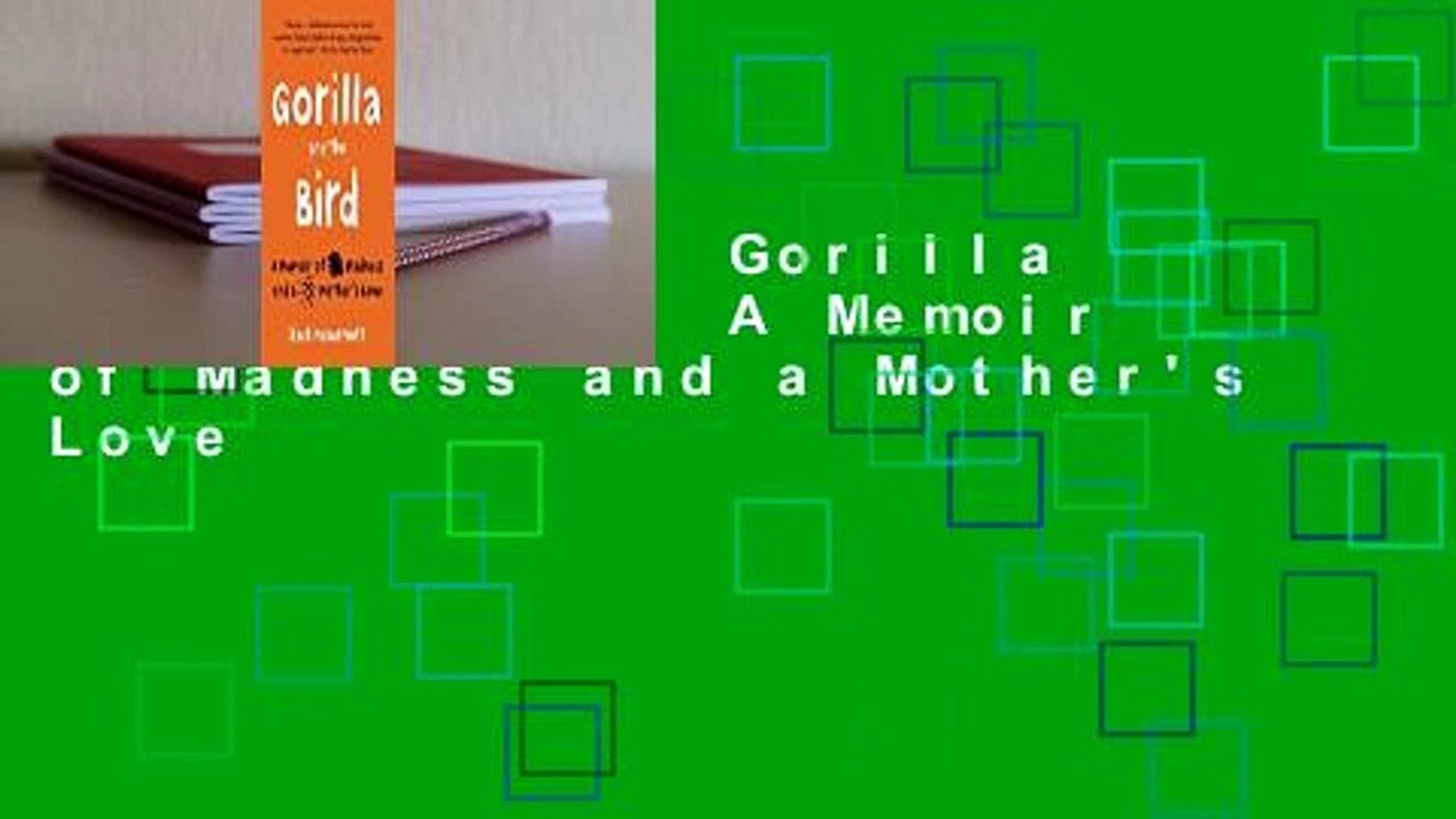 [GIFT IDEAS] Gorilla and the Bird: A Memoir of Madness and a Mother's Love