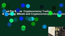 About For Books  Cryptocurrency Trading & Investing: Bitcoin and Cryptocurrency Technologies,