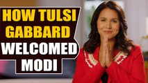 Democrat leader Tulsi Gabbard welcomes PM Modi in video message | Oneindia News