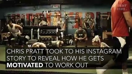 Chris Pratt Reveals How He Gets Motivated To Work Out