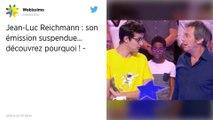 Jean-Luc Reichmann : son émission suspendue... découvrez pourquoi !