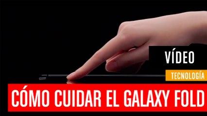 Nuevo vídeo de Samsung explica cómo cuidar del Galaxy Fold