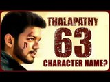 Thalapathy 63: Vijay Character Name Revealed!  | Vijay | Atlee | Naynathara | AR Rahman |
