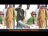 The Dabang Hindus of Pakistan!