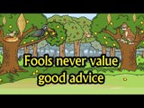 Fools never value good advice || Kids story in hindi || Moral story