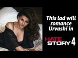 This lad will romance Urvashi in Hate Story 4